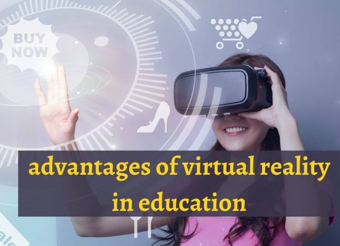 advantages of virtual reality in education